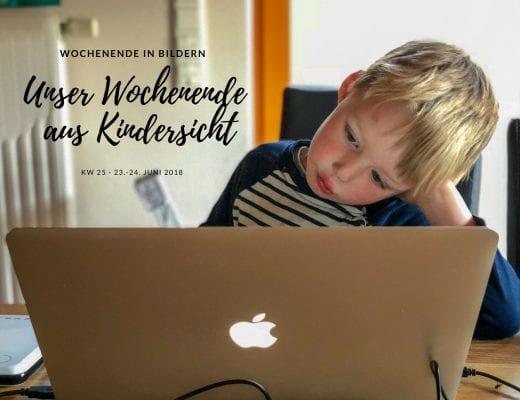 Wochenende in Bildern KW 25 | familiert.de